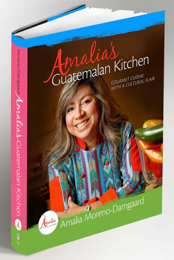 Amalia Moreno Damgaard-Amalia's-Guatemalan-Kitchen – Gourmet-Cuisine-With-a-Cultural-Flair